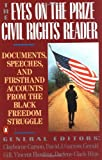 img - for The Eyes on the Prize Civil Rights Reader: Documents, Speeches, and Firsthand Accounts from the Black Freedom Struggle [Paperback] [1991] Clayborne Carson, David J. Garrow, Gerald Gill, Vincent Harding, Darlene Clark Hine book / textbook / text book