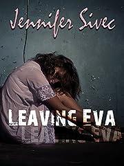 Leaving Eva (The Eva Series Book 1)