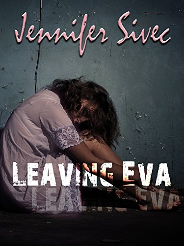 Leaving Eva by Jennifer Sivec