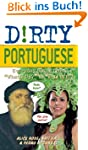 Dirty Portuguese: Everyday Slang from...