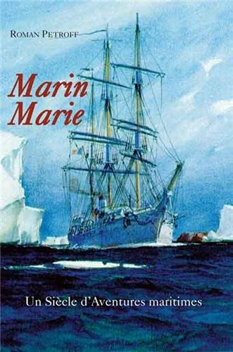 Marin Marie : Un siècle d'aventures maritimes
