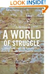 A World of Struggle: How Power, Law,...