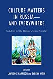 img - for Culture Matters in Russia_and Everywhere: Backdrop for the Russia-Ukraine Conflict book / textbook / text book