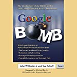 Google Bomb: The Untold Story of the 11.3M Verdict That Changed the Way We Use the Internet | John W. Dozier,Sue Scheff
