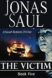 The Victim (Sarah Roberts Thriller)