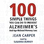 100 Simple Things You Can Do to Prevent Alzheimer's Hörbuch von Jean Carper Gesprochen von: Susanna Burney