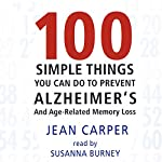 100 Simple Things You Can Do to Prevent Alzheimer's | Jean Carper