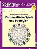 Mathematische Spiele und Strategien (Spektrum Highlights)
