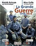 echange, troc Patrick Buisson, Max Gallo, Jean-Pascal Soudagne - La Grande Guerre, 1914-1918