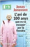 L' Avi De 100 Anys Que Es Va Escapar Per La Finestra (Tocs)