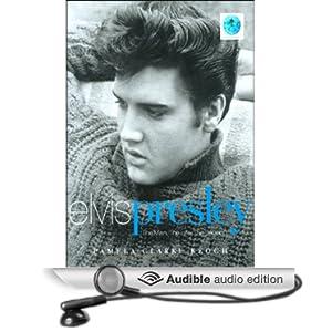 Elvis Presley - The Man, the Life, the Legend - Pamela Clarke Keogh