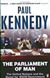 The Parliament of Man: The United Nations and the Quest for World Government (0140285873) by Kennedy, Paul M.