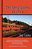 The River Knows Its Own (0975590391) by Lake, Jay