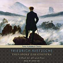 Thus Spoke Zarathustra: A Book for All and None Audiobook by Friedrich Nietzsche, Thomas Common (translator) Narrated by John Lee