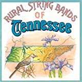 Rural Tennessee String Bands Various Artists
