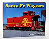 img - for Santa Fe Waycars (Cabooses) book / textbook / text book