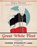 Great White Fleet: Celebrating Canada Steamship Lines Passenger Ships