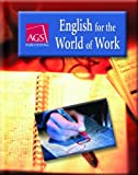 ENGLISH FOR THE WORLD OF WORK STUDENT TEXT (Ags English World of Work)