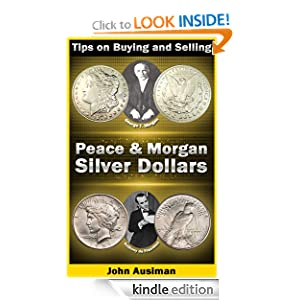 Tips on Buying and Selling Peace & Morgan Silver Dollars (U.S. Silver Coin Series)