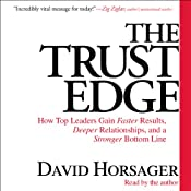 The Trust Edge: How Top Leaders Gain Faster Results, Deeper Relationships, and a Strong Bottom Line | [David Horsager]