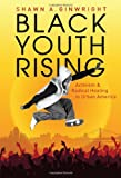 Black Youth Rising: Activism and Radical Healing in Urban America (0)