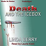 Death and the Icebox: A Trudy Roundtree Mystery | Linda Berry