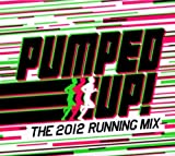 Various Artists Pumped Up - The 2012 Running Mix
