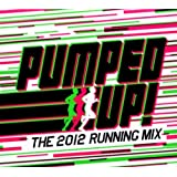 Pumped Up - The 2012 Running Mixby Various Artists