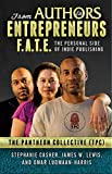F.A.T.E.: From Authors to Entrepreneurs: The Personal Side of Indie Publishing
