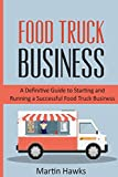 Food Truck Business A Definitive Guide To Starting And border=