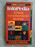 The World Almanac Infopedia: A Visual Encyclopedia for Students