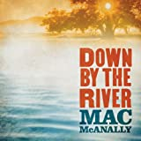 Mac Mcanally Down By the River