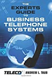 img - for The Experts Guide to Business Telephone Systems by Taub, Mr. Andrew L. (2014) Paperback book / textbook / text book