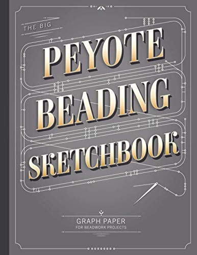 The Big Peyote Beading Sketchbook Beading Graph Paper for Over 340 of your Peyote Stitch Designs [Fritzmeier, Patricia] (Tapa Blanda)