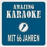 Mit 66 Jahren (Karaoke Version)