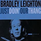 Songtexte von Bradley Leighton - Just Doin' Our Thang