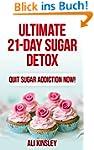 The Ultimate 21-Day Sugar Detox Plan:...