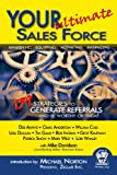 img - for Your Ultimate Sales Force - 159 Strategies to Generate Referrals and Be Worthy of Them book / textbook / text book
