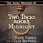 Two Tocks Before Midnight | Clay Boutwell