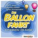 Die Ballonfahrt: Entspannung für Kinder Hörbuch von Nico Appel Gesprochen von: Nico Appel