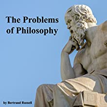 The Problems of Philosophy Audiobook by Bertrand Russell Narrated by Jim Killavey