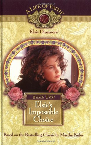 Elsie's Impossible Choice, Book 2