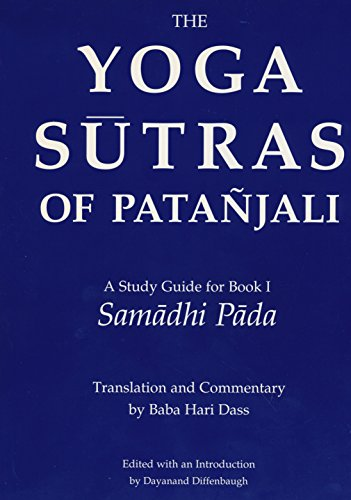 The Yoga Sutras of Patanjali: A Study Guide for Book I Samadhi Pada, by Baba Hari Dass