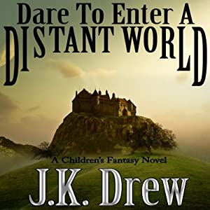 Dare to Enter a Distant World Audiobook