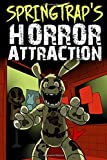Springtrap's Horror Attraction: An Unofficial Five Nights At Freddy's Action Novel (FNAF Edition)