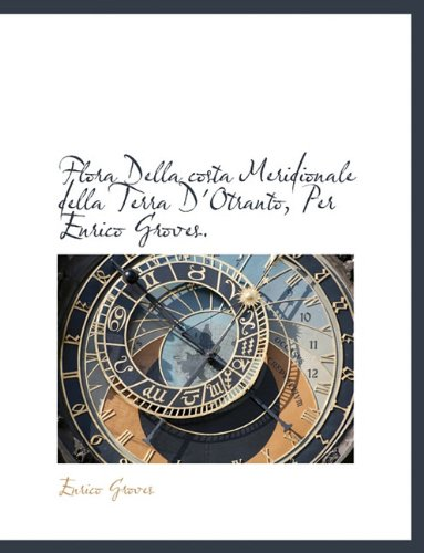 Flora Della costa Meridionale della Terra D'Otranto, Per Enrico Groves.