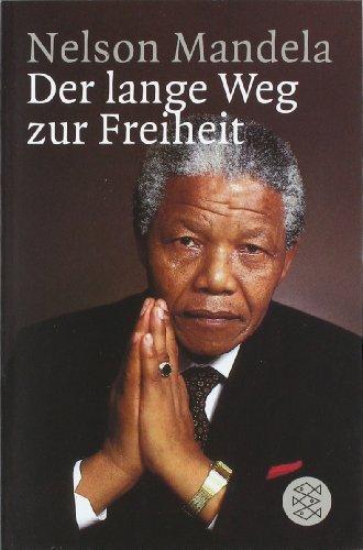 Mandela Nelson, Der lange Weg zur Freiheit.