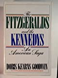 The Fitzgeralds and the Kennedys : An American Saga