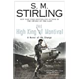 The High King of Montival: A Novel of the Change (Change Series) ~ S. M. Stirling