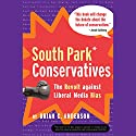 South Park Conservatives: The Revolt Against Liberal Media Bias Audiobook by Brian C. Anderson Narrated by Craig Allen